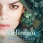 Delirium (       UNABRIDGED) by Lauren Oliver Narrated by Sarah Drew