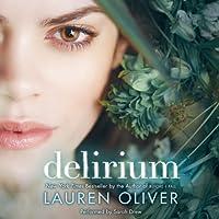 Delirium (       UNABRIDGED) by Lauren Oliver Narrated by Sarah Drew