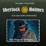 Eine Frage der Identität (Sherlock Holmes - Die alten Fälle [Reloaded] 30) | Arthur Conan Doyle