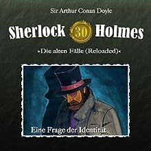 Eine Frage der Identität (Sherlock Holmes - Die alten Fälle [Reloaded] 30) Hörspiel von Arthur Conan Doyle Gesprochen von: Christian Rode, Peter Groeger