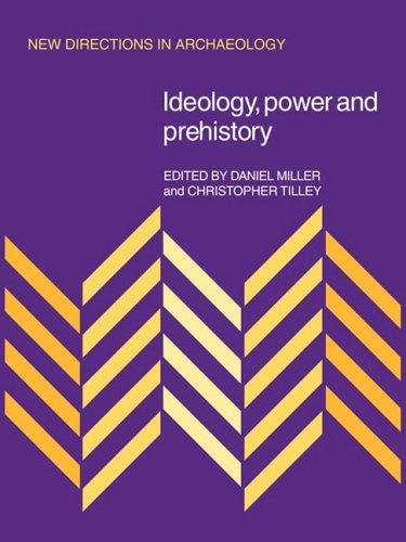 Ideology, Power and Prehistory (New Directions in Archaeology)