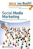 Social Media Marketing - Der farbige Ratgeber zur Image- und Firmen-Promotion im Web 2.0: Erfolgreiche Strategien f�r Sie und Ihr Unternehmen (Bizztec)
