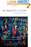 The Beauty of God: Theology and the Arts