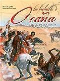 Pierre Juhel La bataille d'Ocaña : La plus grande victoire de l'armée d'Espagne, 19 novembre 1809