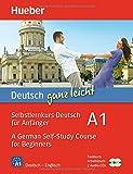 Deutsch ganz leicht A1: Selbstlernkurs Deutsch für Anfänger  A German Self-Study Course for Beginners / Paket: Textbuch + Arbeitsbuch + 2 Audio-CDs