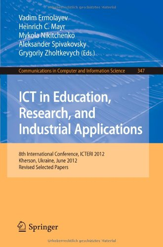 ICT in Education, Research, and Industrial Applications: 8th International Conference, ICTERI 2012, Kherson, Ukraine, June 6-10, 2012, Revised Selected  Papers