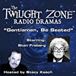 Gentlemen, Be Seated: The Twilight Zone Radio Dramas | Charles Beaumont