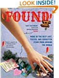 Found II: More of the Best Lost, Tossed, and Forgotten Items from Around the World