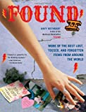 Found II: More of the Best Lost, Tossed, and Forgotten Items from Around the World (0743273079) by Rothbart, Davy