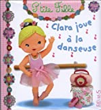 Clara joue à la danseuse