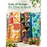 Lots of Scraps: It's Time to Quiltby Jeanne Stauffer
