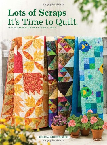 Lots of Scraps: It's Time to Quilt