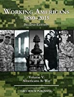 Working Americans 1880-2015: Americans at War