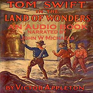 Tom Swift in the Land of Wonders: The Underground Search for the Idle of Gold | [Victor Appleton]