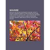 Sousse: Banlieue de Sousse, Naissance a Sousse, Sport a Sousse, Georges Fenech, Etoile Sportive Du Sahel, Hamdi...