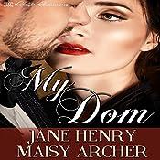 My Dom: Boston Doms, Book 1 | Jane Henry, Maisy Archer