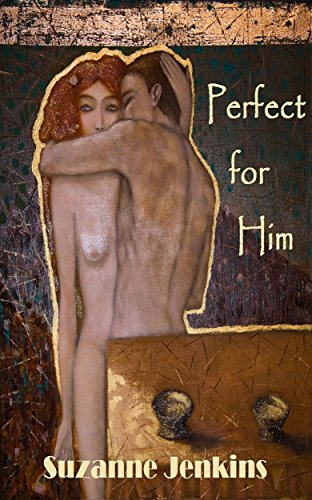 A tale of two lovers whose lifetime romance sustains them…  Perfect for Him by Suzanne Jenkins