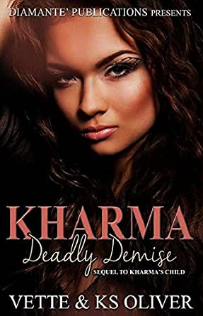Kharma: Deadly Demise - Kindle edition by KS Oliver, Vette Wilson