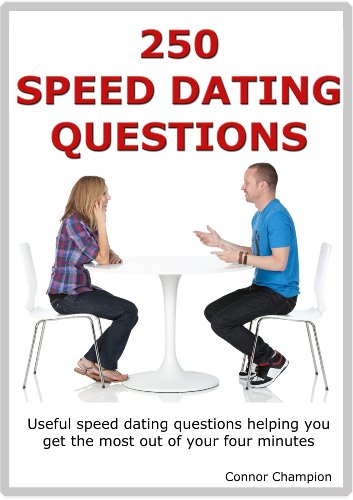 250 Speed Dating Questions - Your Guide to Dating Success