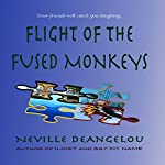 Flight of the Fused Monkeys | Neville DeAngelou