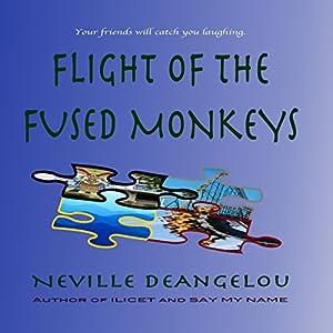 Flight of the Fused Monkeys Audiobook