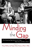 Minding the Gap: Why Integrating High School With College Makes Sense and How to Do It