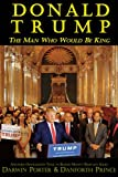 img - for Donald Trump: The Man Who Would Be King (Blood Moon's Babylon Series) book / textbook / text book
