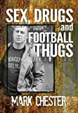 Sex, Drugs and Football Thugs (English Edition)