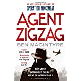 Agent Zigzag: The True Wartime Story of Eddie Chapman: The Most Notorious Double Agent of World War IIby Ben Macintyre