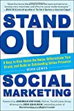 img - for Stand Out Social Marketing: How to Rise Above the Noise, Differentiate Your Brand, and Build an Outstanding Online Presence book / textbook / text book