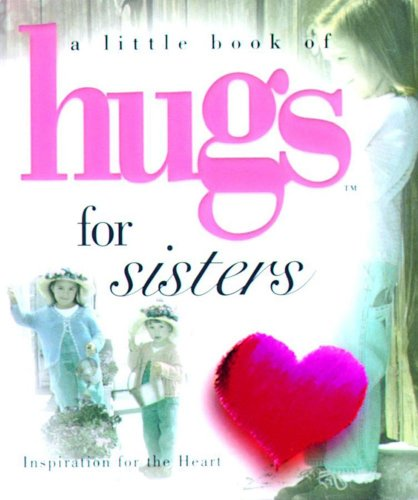 Hugs for Sisters (Little Book of Hugs), Not Applicable (Na )