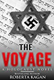 The Voyage: A Historical Novel set during the Holocaust, inspired by real events