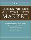 2009 Screenwriter's and Playwright's Market (Screenwriter's & Playwright's Market)
