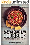 Easy Ground Beef Cookbook (Ground Beef Cookbook, Ground Beef Recipes, Ground Beef, Ground Beef Cooking, Easy Ground Beef Cookbook 1)