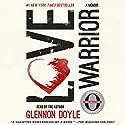 Love Warrior (Oprah's Book Club: A Memoir) Hörbuch von Glennon Doyle Gesprochen von: Glennon Doyle