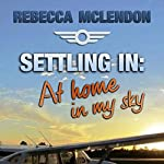 Settling In: At Home in My Sky | Rebecca McLendon