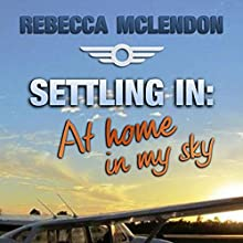 Settling In: At Home in My Sky Audiobook by Rebecca McLendon Narrated by Leigh Townes