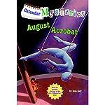 August Acrobat: Calendar Mysteries, Book 8 | Ron Roy