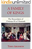 A Family of Kings: The Descendants of Christian IX of Denmark (English Edition)