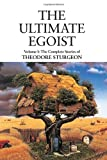 img - for The Ultimate Egoist: Volume I: The Complete Stories of Theodore Sturgeon book / textbook / text book