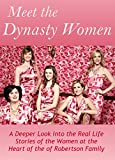 Meet the Dynasty Women: A Deeper Look into the Real Life Stories of the Women at the Heart of the of Robertson Family