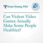 Can violent video games actually makesome peoplehealthier?   Sean Young, PhD