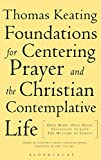 The Foundations for Centering Prayer and the Christian Contemplative Life: Open Mind, Open Heart; Invitation to Love; The Mystery of Christ