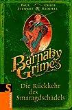 Barnaby Grimes: Die Rückkehr des Smaragdschädels
