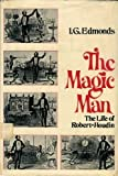 The magic man;: The life of Robert-Houdin,