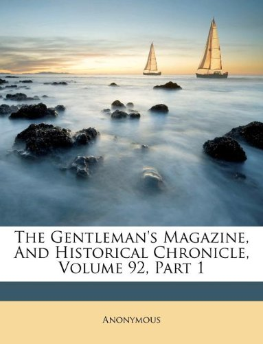 The Gentleman's Magazine, And Historical Chronicle, Volume 92, Part 1