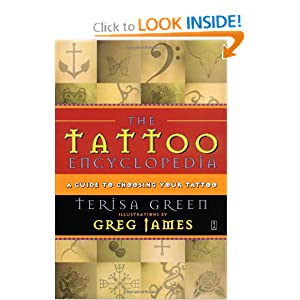 The Tattoo Encyclopedia : A Guide to Choosing Your Tattoo Terisa Green