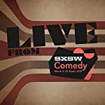 Live from SXSW 2014 |  Live from the Audible Comedy Stage