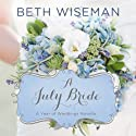 A July Bride: A Year of Weddings, Book 8 Audiobook by Beth Wiseman Narrated by Kristy Ragland