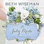 A July Bride: A Year of Weddings, Book 8 | Beth Wiseman